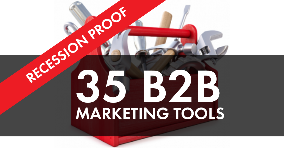B2B Recession Proof Marketing Tools